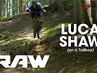 Vital RAW - Luca Shaw Ripping His Tallboy