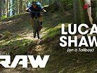 Vital RAW - Luca Shaw Ripping His Tallboy