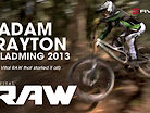 The Vital RAW That Started It All - Adam Brayton, Schladming 2013