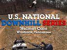 HELMET CAM - U.S. National Downhill Series - Windrock, Tennessee