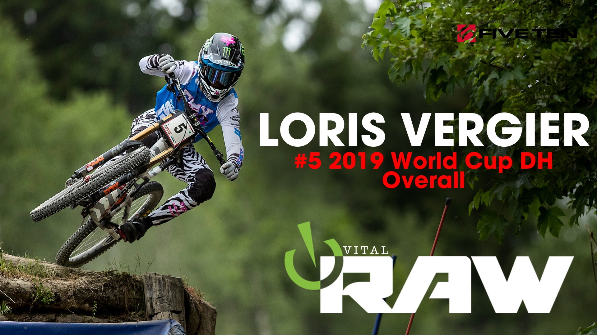 VITAL RAW - Loris Vergier, #5 - 2019 World Cup Downhill