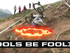 Downhill Fools Be Foolin'