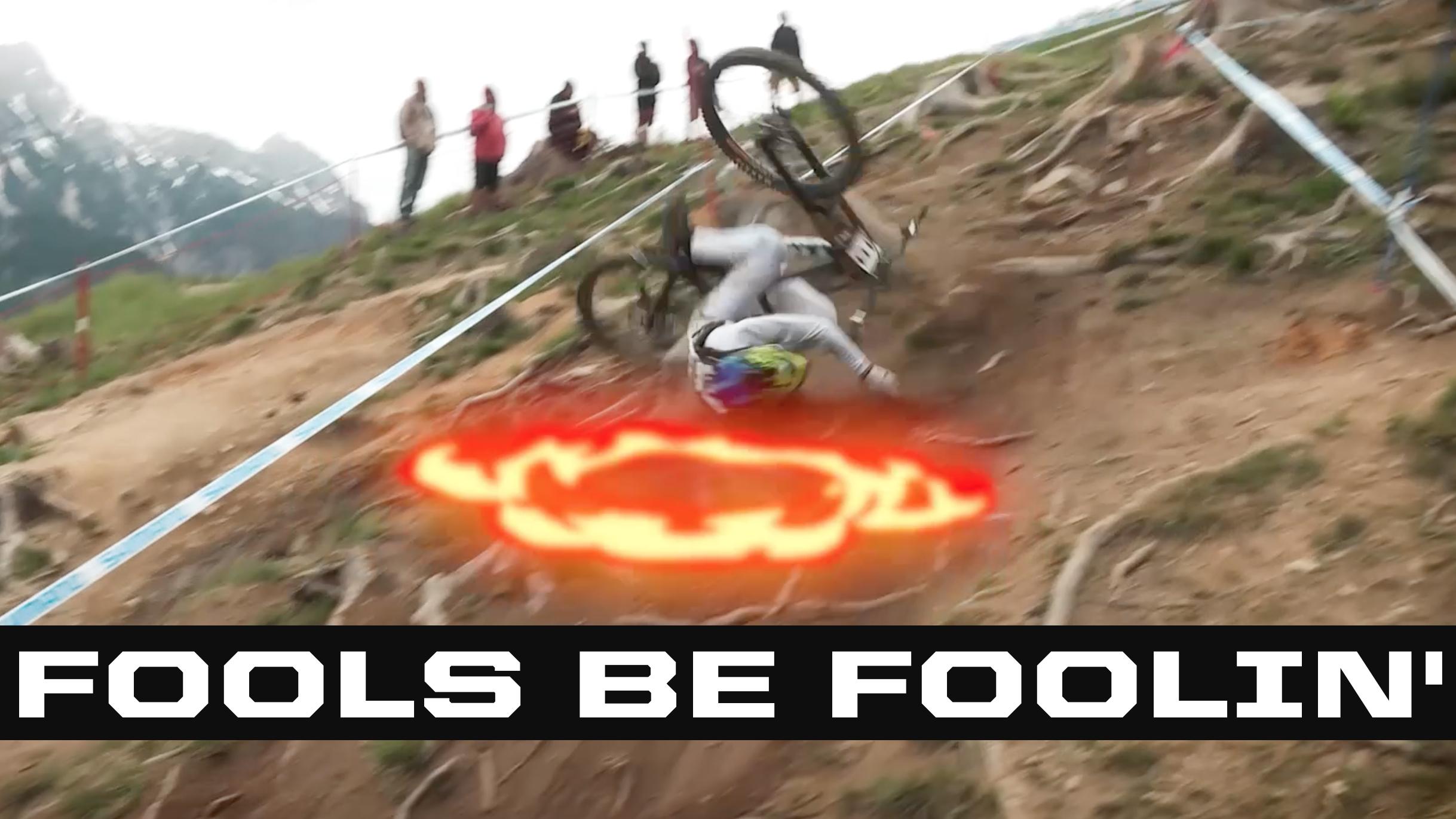 Downhill Fools Be Foolin'