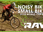 Noisy Bikes, Small Bikes - Vital RAW - 2010 World Cup DH