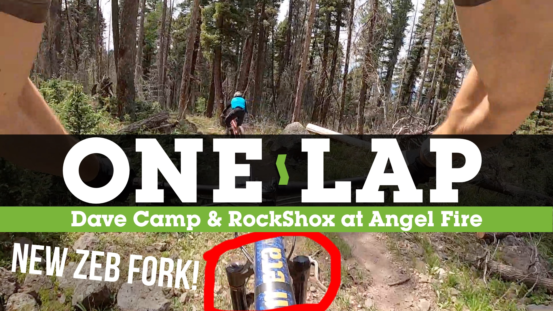 ONE LAP - Angel Fire Bike Abuse with the New ZEB and Dave Camp