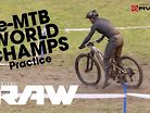 Vital RAW - e-MTB World Champs Practice