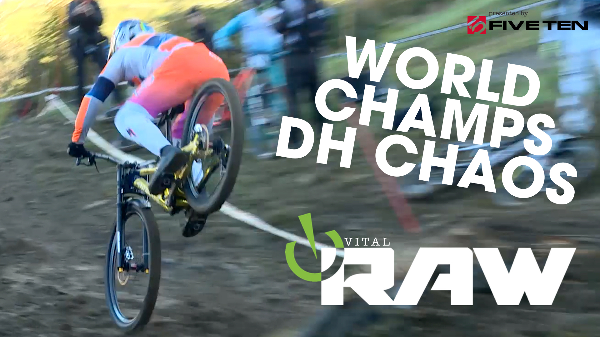 Vital RAW - World Champs DH Seeding Day