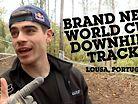 World Cup DH Track Walk - Lousã, Portugal - Brand New Venue