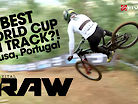 VITAL RAW - Lousa, Portugal World Cup DH Craziness!!