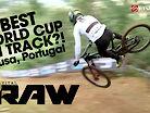 VITAL RAW - Lousa, Portugal World Cup DH Craziness!!