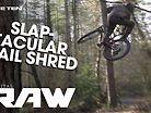 UK TRAIL SLAPPING - Vital RAW with Sam Cofano and Jake Gilfillan