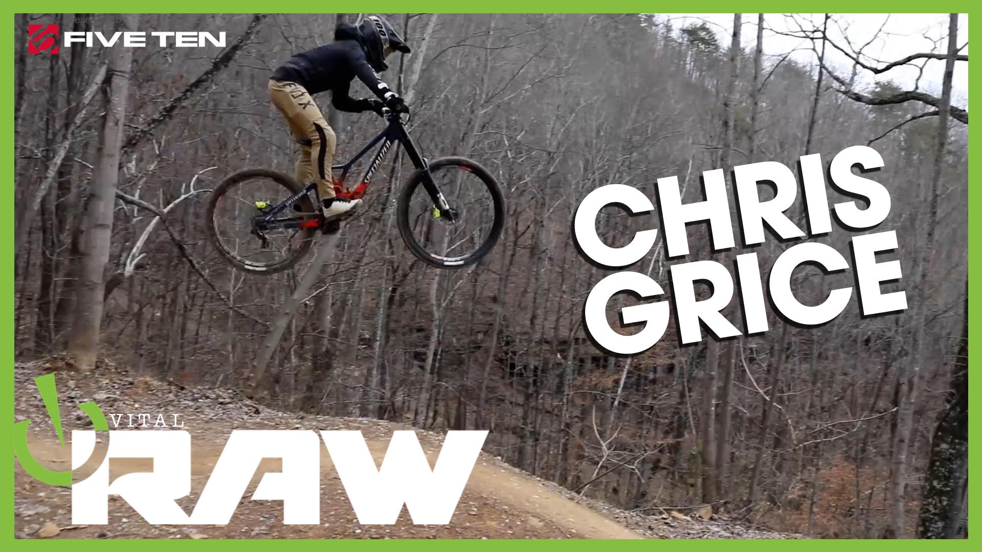 CHRIS GRICE - Vital RAW, Windrock Slop