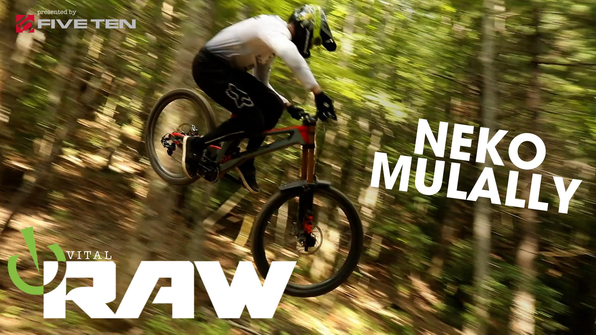 Vital RAW + Bike Check with Neko Mulally