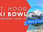 Mt Hood Skibowl Bike Park - Chunk, Gnar, & Flow