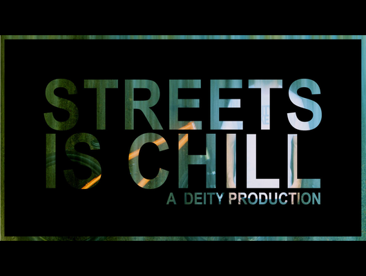 Deity- Streets Is Chill