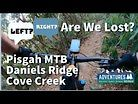 Pisgah MTB Daniels Ridge - WE GOT LOST!