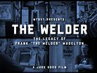 The Welder - The Story of Frank Wadelton