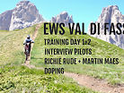 EWS VAL DI FASSA - TRAINING + INERVIEW + RICHIE & MARTIN ON DOPING