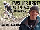 EWS LES ORRES 2019 - RIDE + CHAT W/ ANNE-CAROLINE CHAUSSON