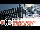 Manizales Urban DH 2017