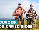 Rob's Wild Rides: High Altitude Hurt Locker in Ecuador