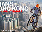 Ride Hong Kong with Hans Rey and Martin Maes