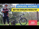 Why I Use A Gravel Bike To (hopefully) Get Better Enduro Results