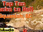 TOP TEN ROCKS TO ROLL in SQUAMISH BC,  ALICE LAKE
