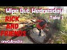 Wipe Out Wednesday Take 1   Rick and Friends