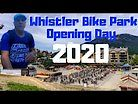 Whistler Bike Park Official Opening Day 2020