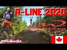 A-LINE in 2020 at WHISTLER MOUNTAIN BIKE PARK The New Normal!