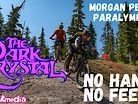 Dark Crystal with Paralympian Morgan Perrin