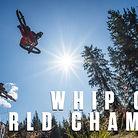 2019 Whip-Off World Champs Crankworx Whistler