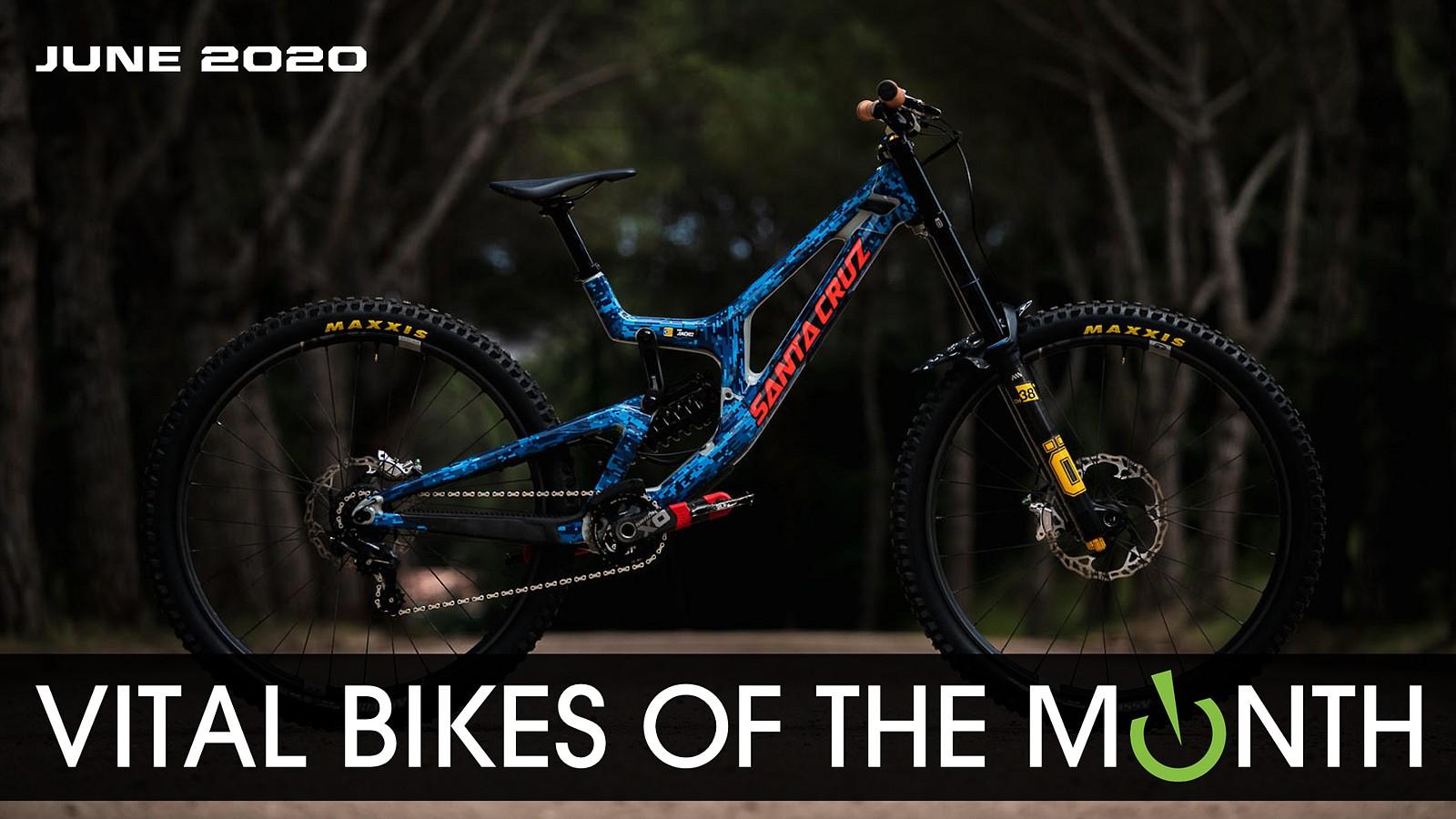 Vital Bikes of the Month, June 2020 - Vital Bike of the Day June 2020 - Mountain Biking Pictures - Vital MTB