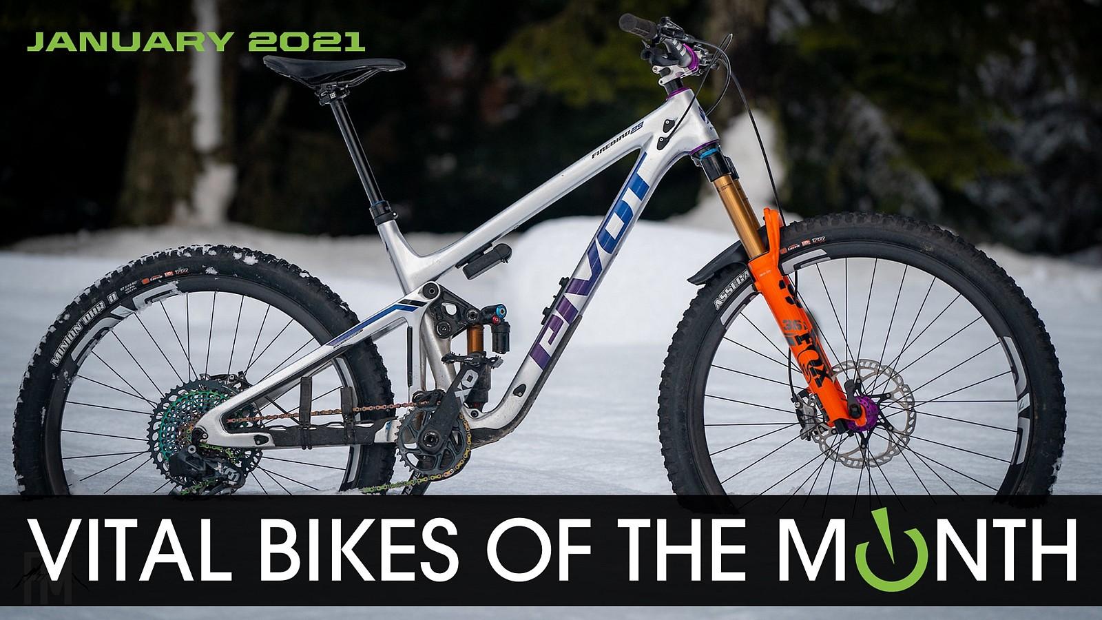 Vital Bikes of the Month, January 2021 - Vital Bike of the Day January 2021 - Mountain Biking Pictures - Vital MTB