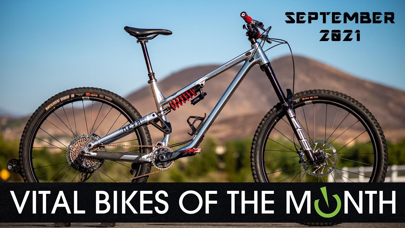Vital Bikes of the Month, September 2021 - Vital Bike of the Day September 2021 - Mountain Biking Pictures - Vital MTB