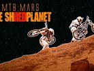 MTB: Mars The Shredplanet
