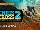 Chris Akrigg in CHRISCROSS 2 (Revenge of the Curly Wurly Bars)