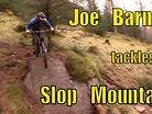 Joe Barnes Tackles Slop Mountain