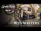 Spoke Tales: Wyn Masters - S3 E2