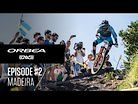 Episode 2 EWS: Madeira I Orbea Enduro Team