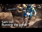 Sam Hill: Running the Game