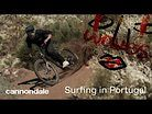 Cannondale Waves Crew: Bike Surfing in Portugal