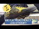 Are Flat Pedals Less Efficient?