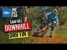 Sam Hill: Downhill Driftin'