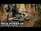Greg Williamson and the New Commencal Meta Power TR