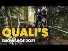 Snowshoe DH Race 1 Qualifications As It Happened | UCI MTB World Cup 2021