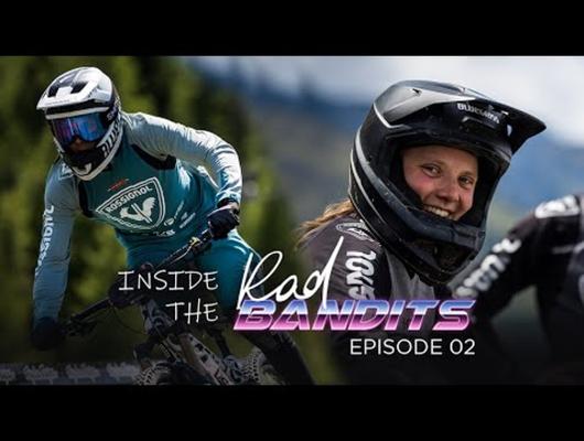 ROSSIGNOL BIKE | INSIDE THE RAD BANDITS | Episode 02